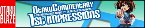 Show - OtakuCommentary 1st Impressions